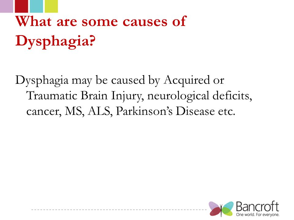 What are some causes of Dysphagia