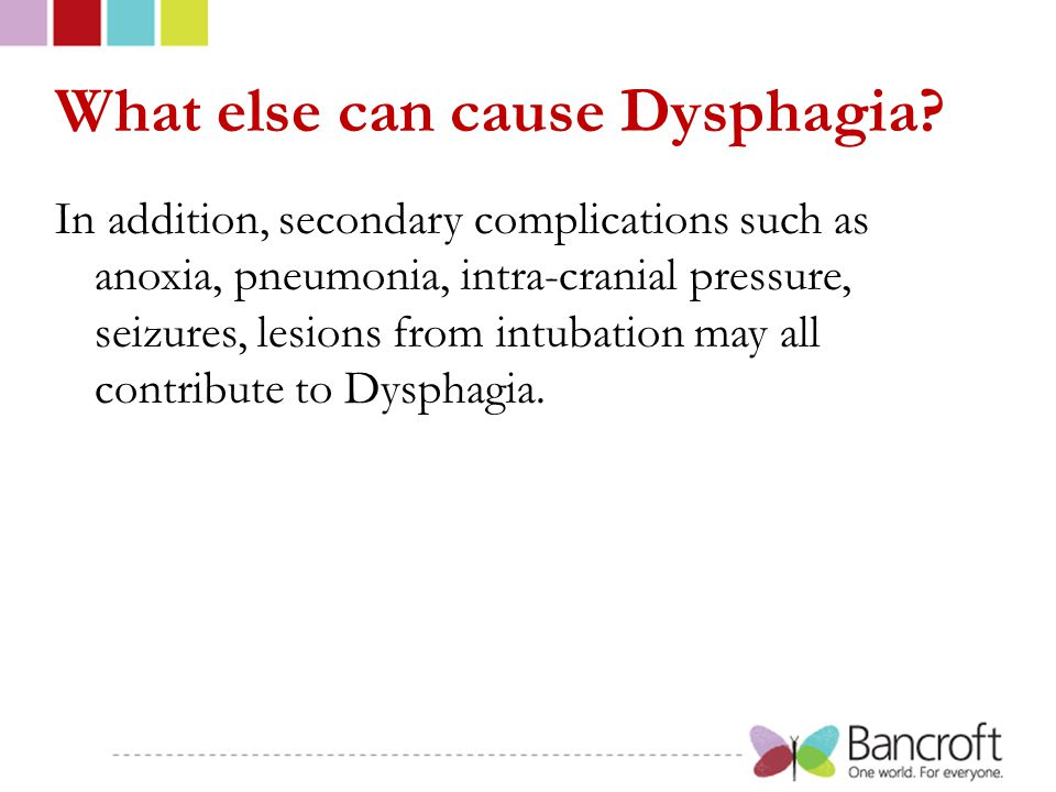 What else can cause Dysphagia