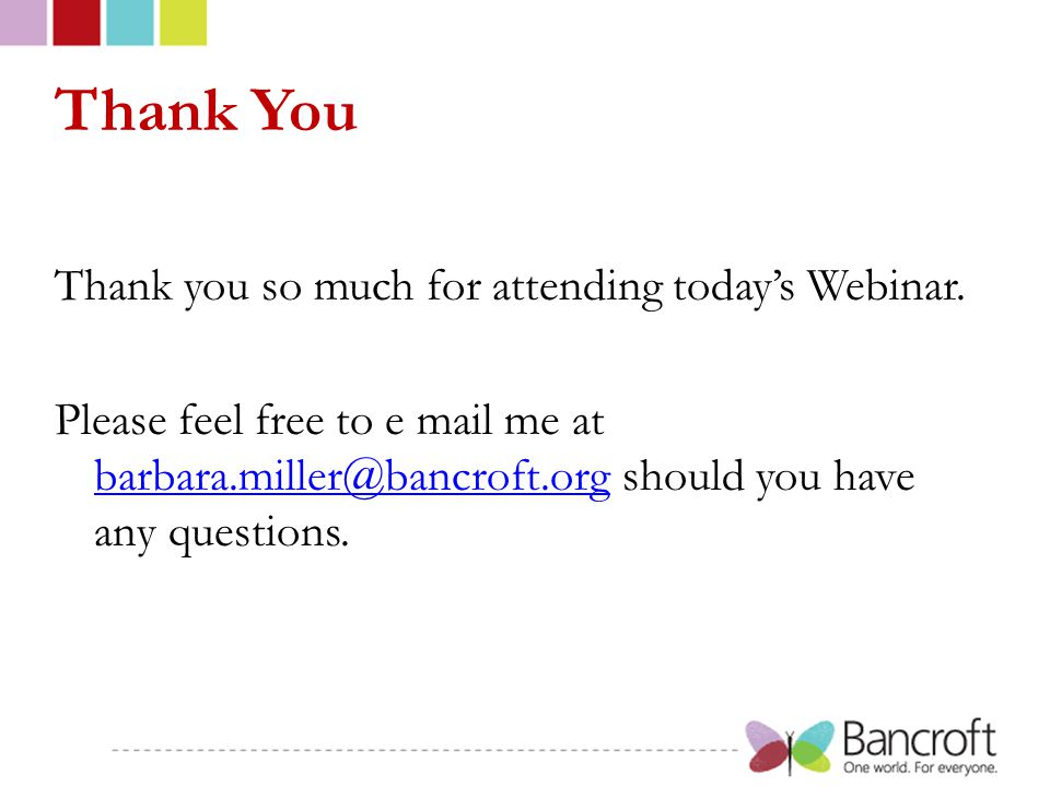 Thank You Thank you so much for attending today's Webinar.