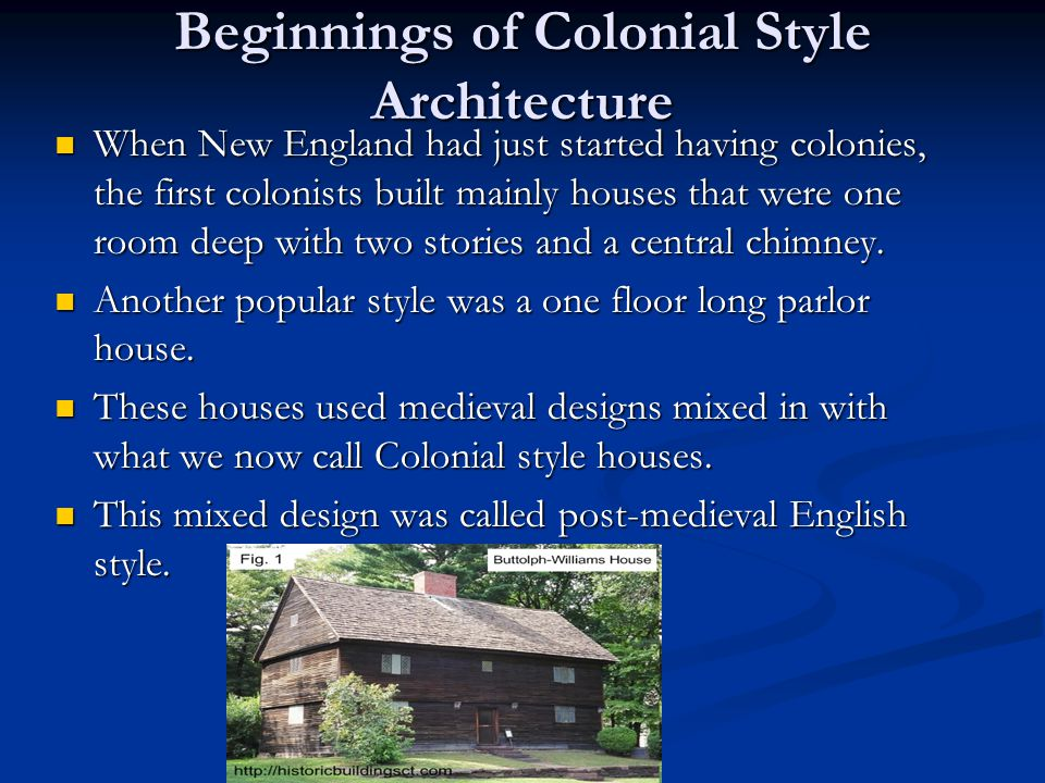 Beginnings of Colonial Style Architecture
