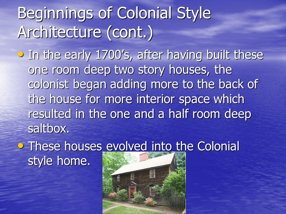 Beginnings of Colonial Style Architecture (cont.)