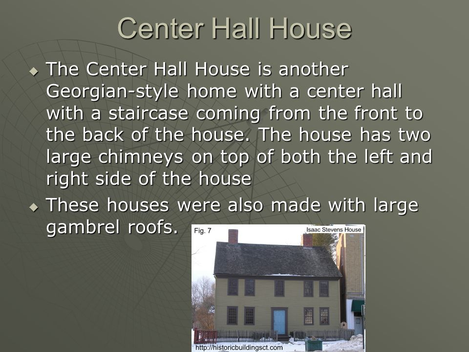 Center Hall House