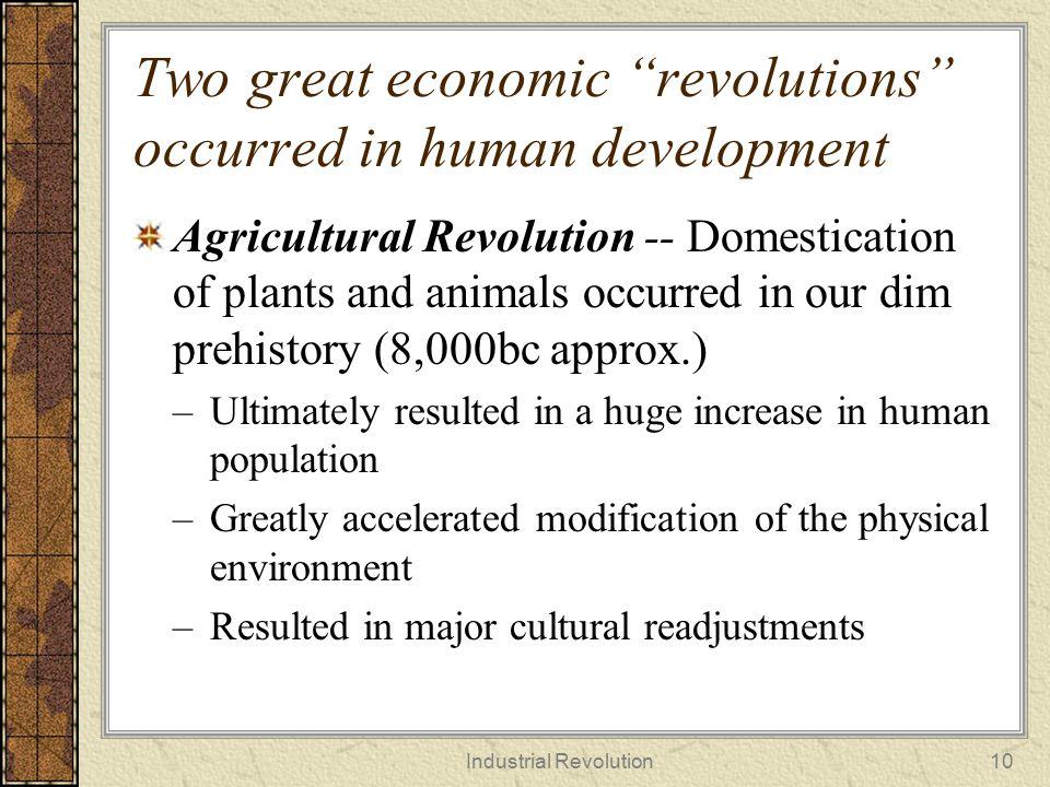 Two great economic revolutions occurred in human development