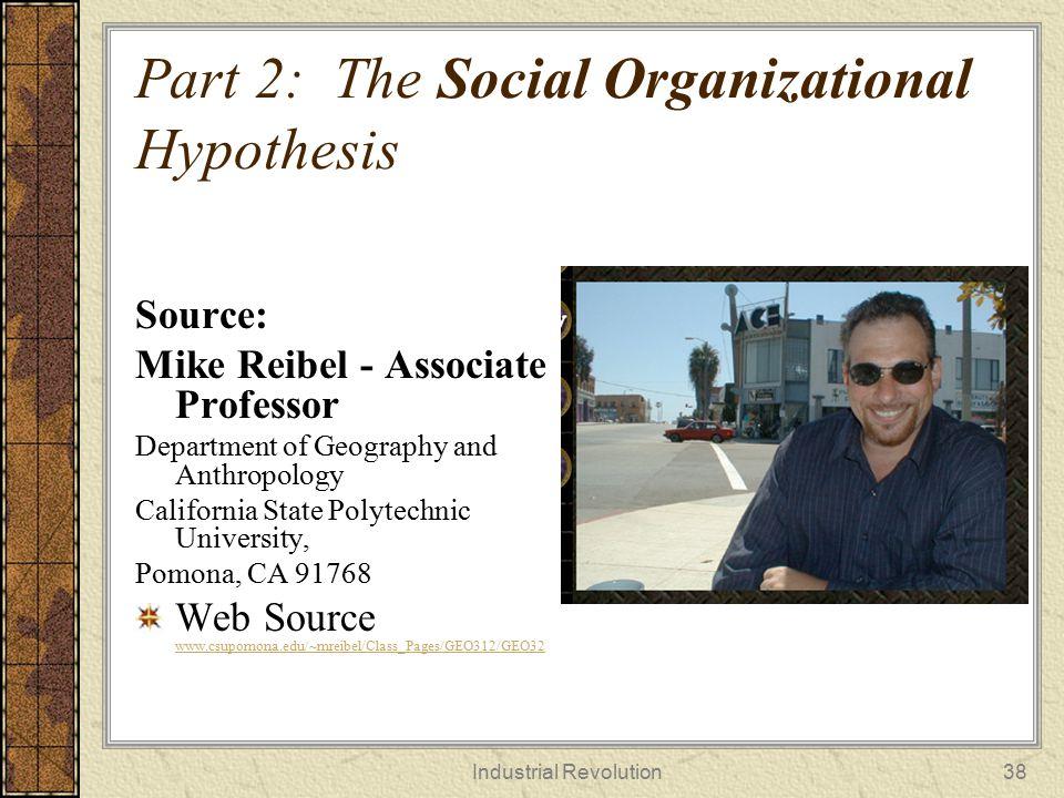 Part 2: The Social Organizational Hypothesis