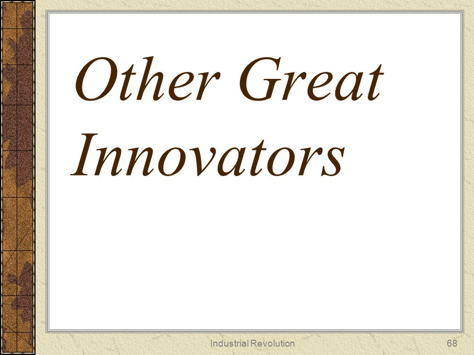 Other Great Innovators