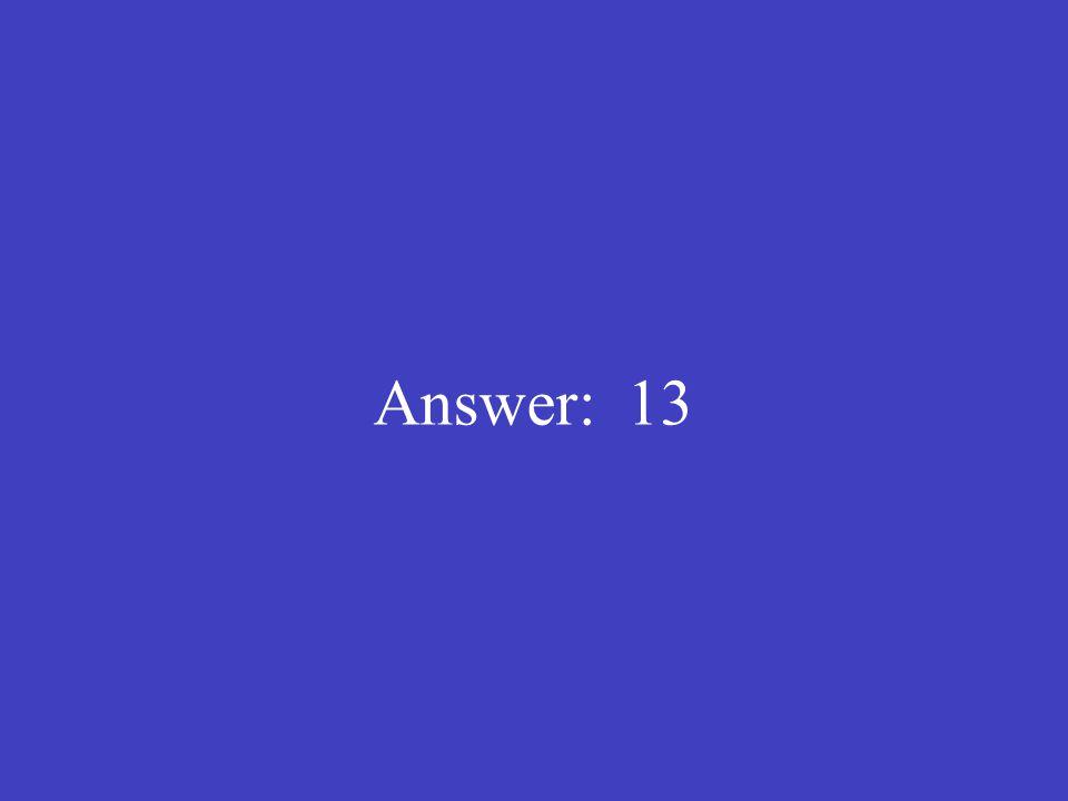 Answer: 13