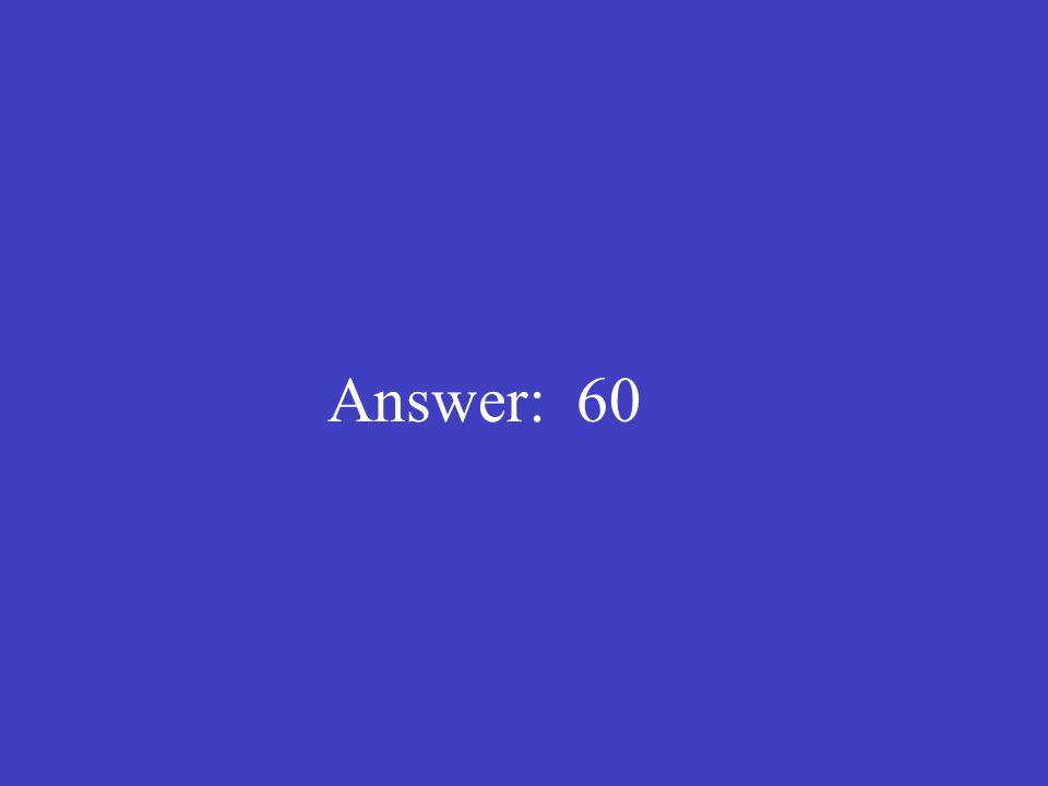 Answer: 60
