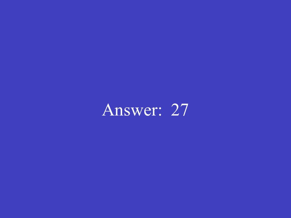 Answer: 27