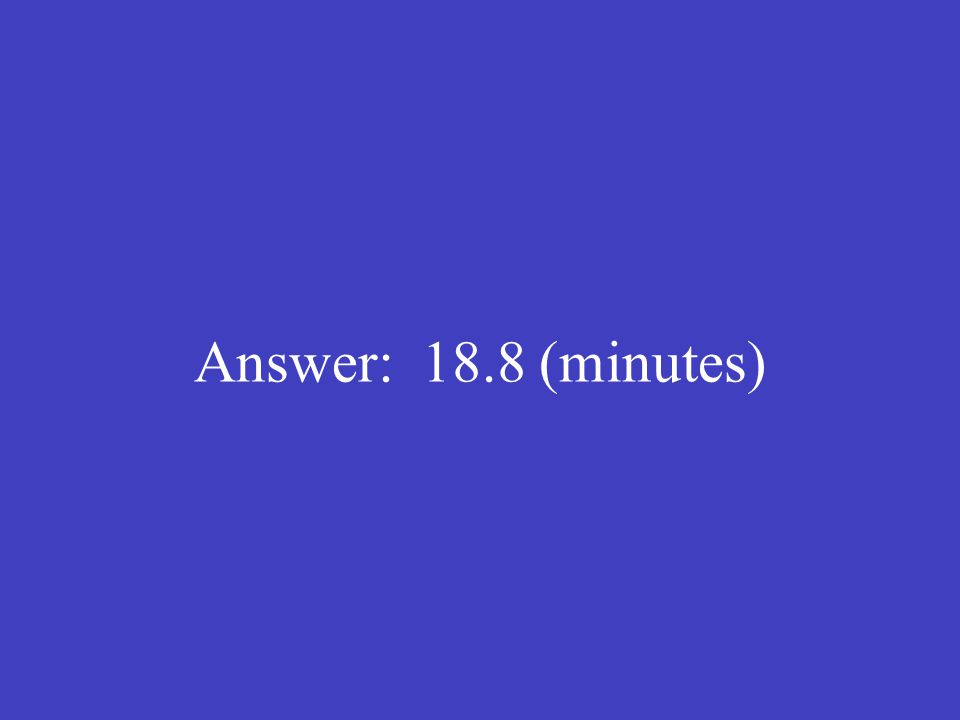 Answer: 18.8 (minutes)
