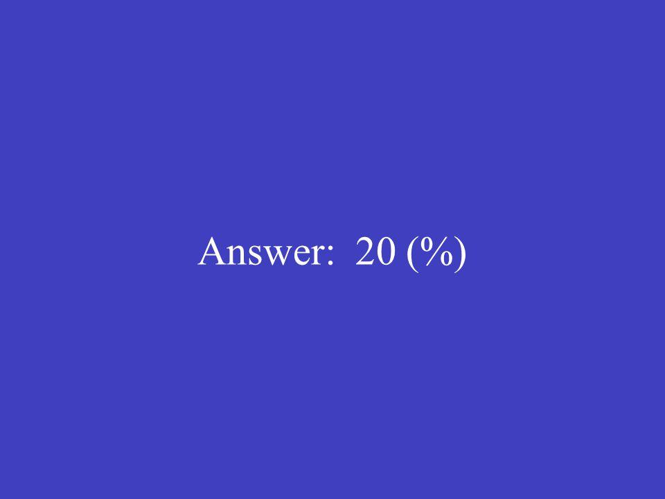 Answer: 20 (%)