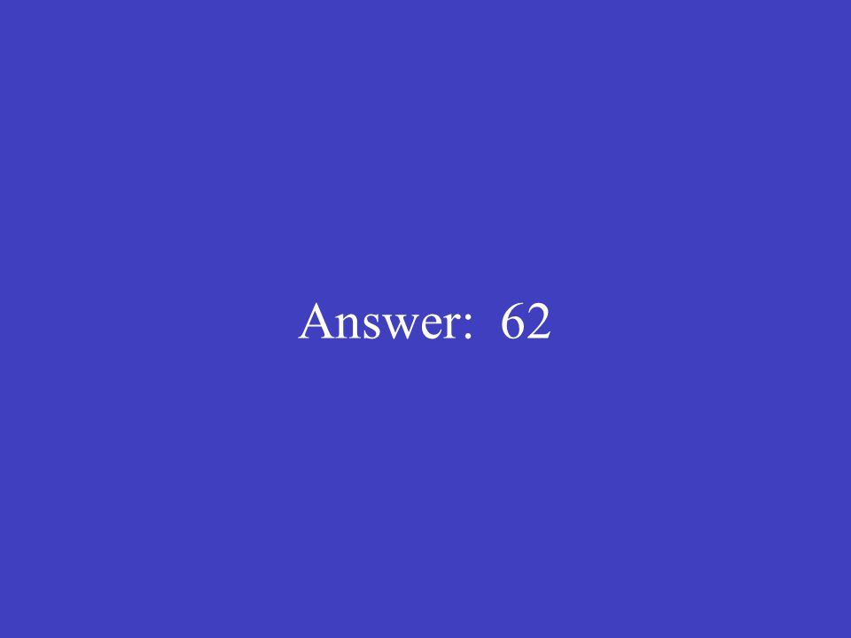 Answer: 62