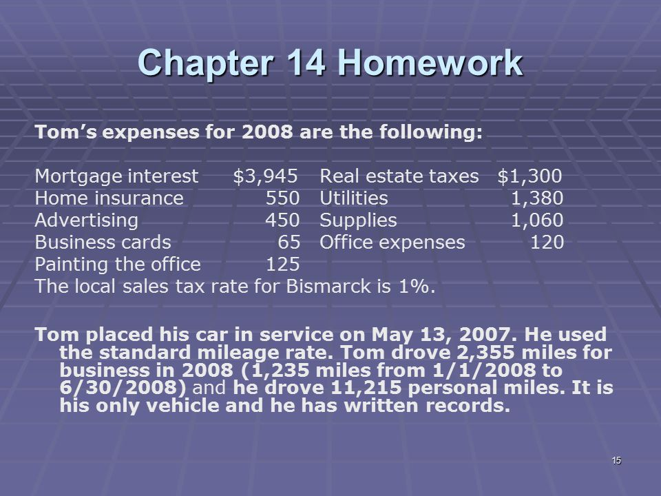 Chapter 14 Homework Tom's expenses for 2008 are the following: