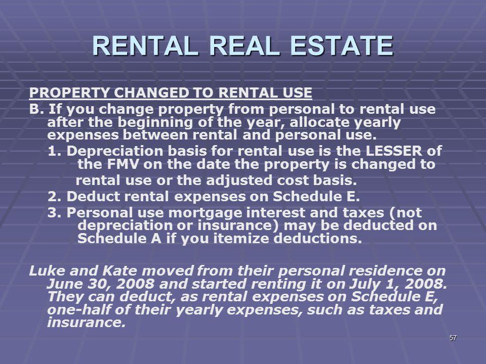 RENTAL REAL ESTATE PROPERTY CHANGED TO RENTAL USE
