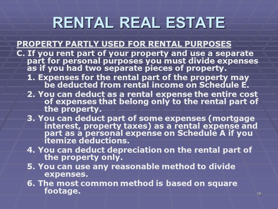 RENTAL REAL ESTATE PROPERTY PARTLY USED FOR RENTAL PURPOSES