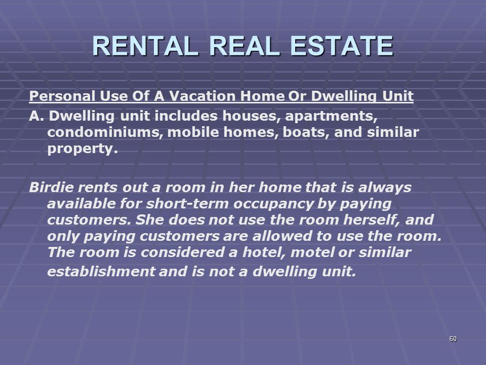 RENTAL REAL ESTATE Personal Use Of A Vacation Home Or Dwelling Unit