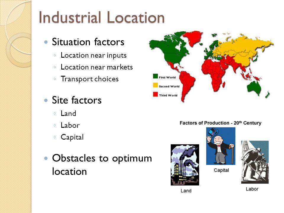 Industrial Location Situation factors Site factors