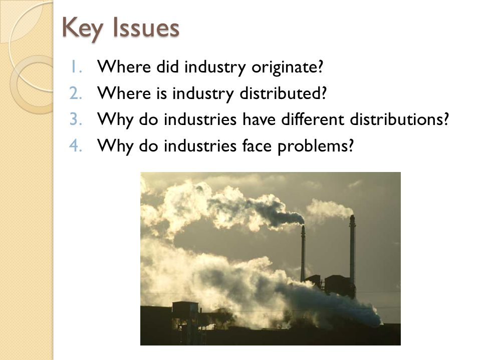 Key Issues Where did industry originate