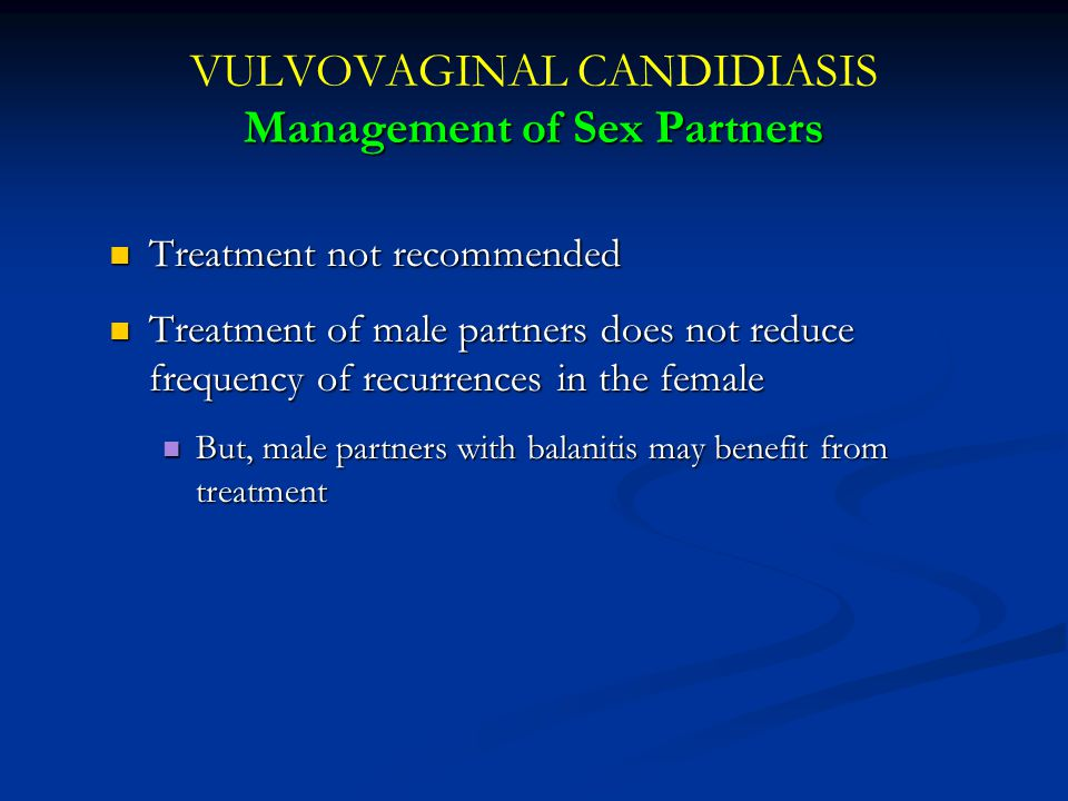 VULVOVAGINAL CANDIDIASIS Management of Sex Partners