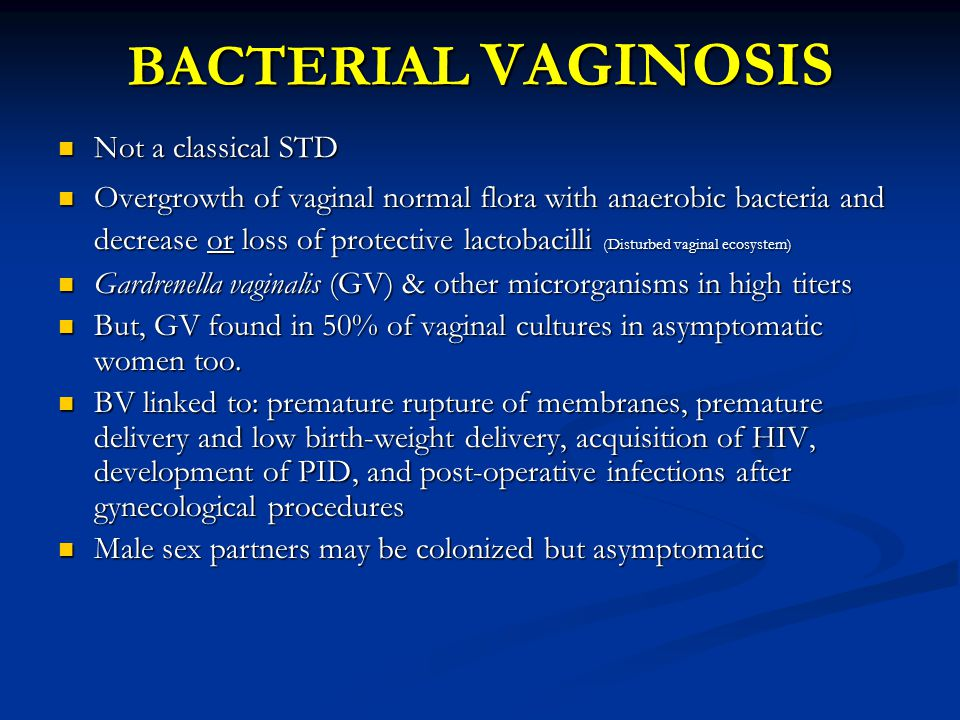 BACTERIAL VAGINOSIS Not a classical STD