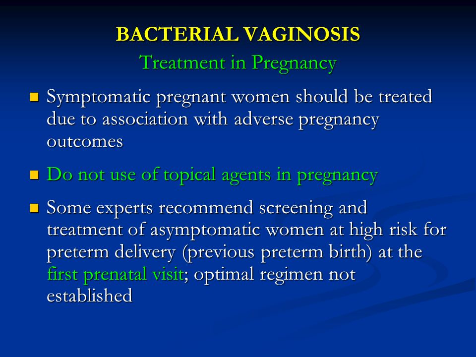 BACTERIAL VAGINOSIS Treatment in Pregnancy