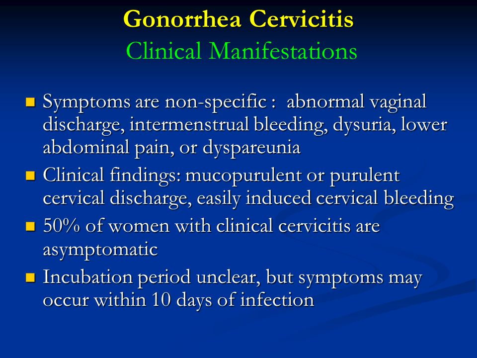 Gonorrhea Cervicitis Clinical Manifestations