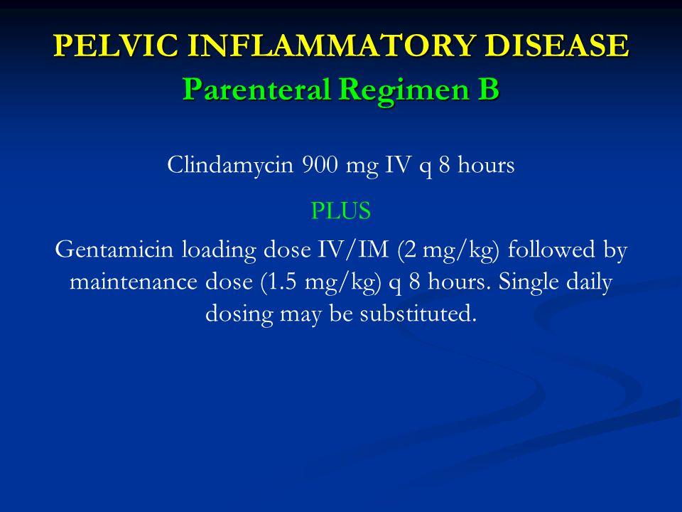PELVIC INFLAMMATORY DISEASE Parenteral Regimen B