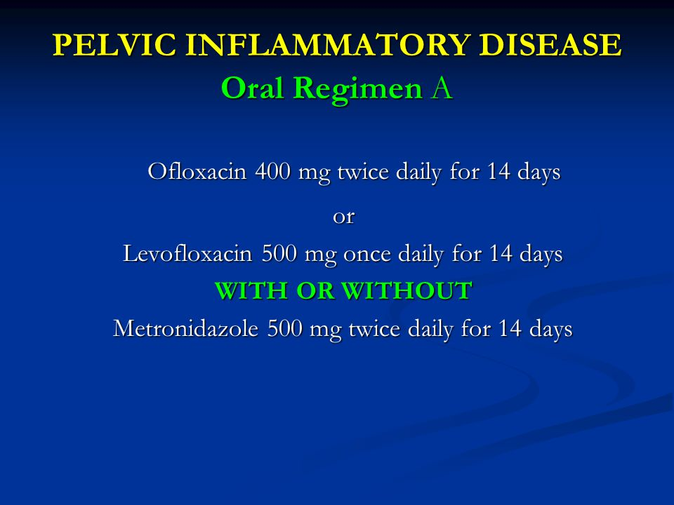 PELVIC INFLAMMATORY DISEASE Oral Regimen A