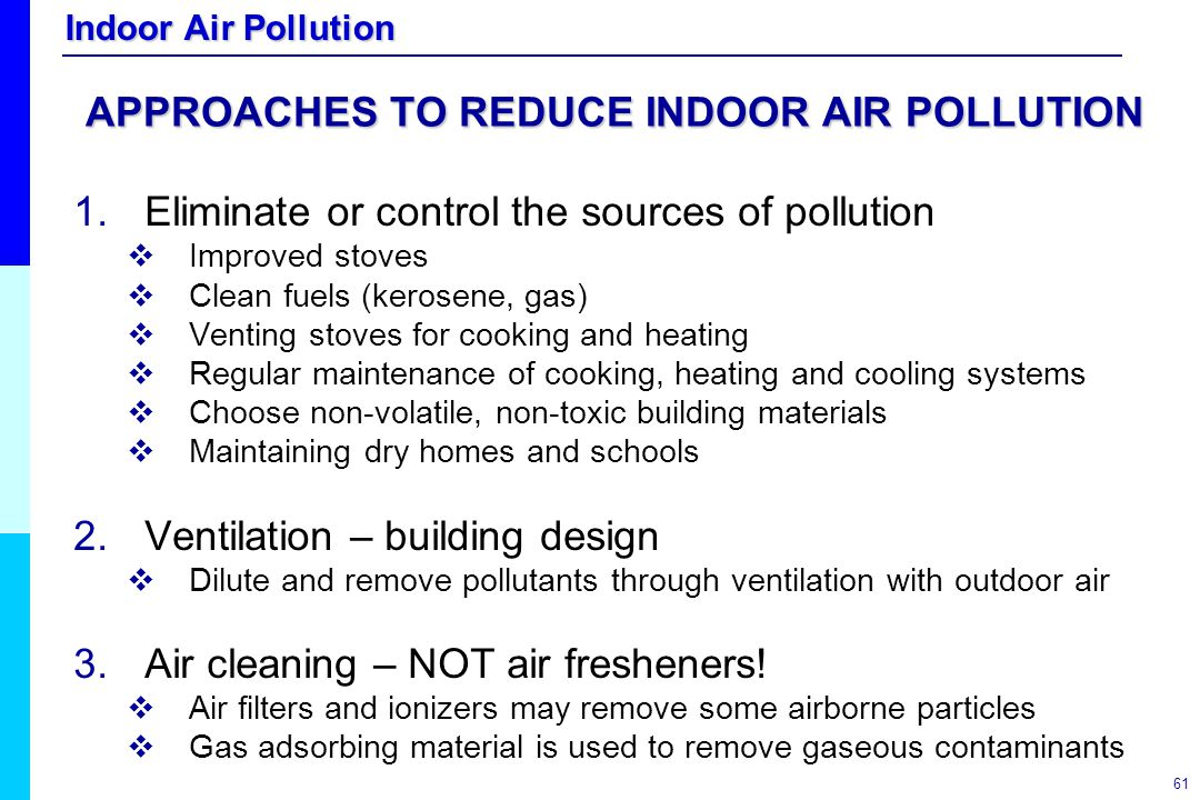 APPROACHES TO REDUCE INDOOR AIR POLLUTION