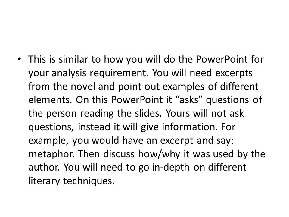 This is similar to how you will do the PowerPoint for your analysis requirement.