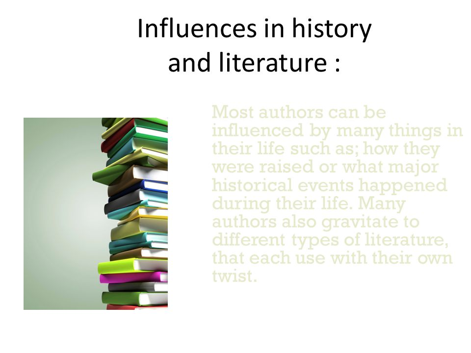 Influences in history and literature :