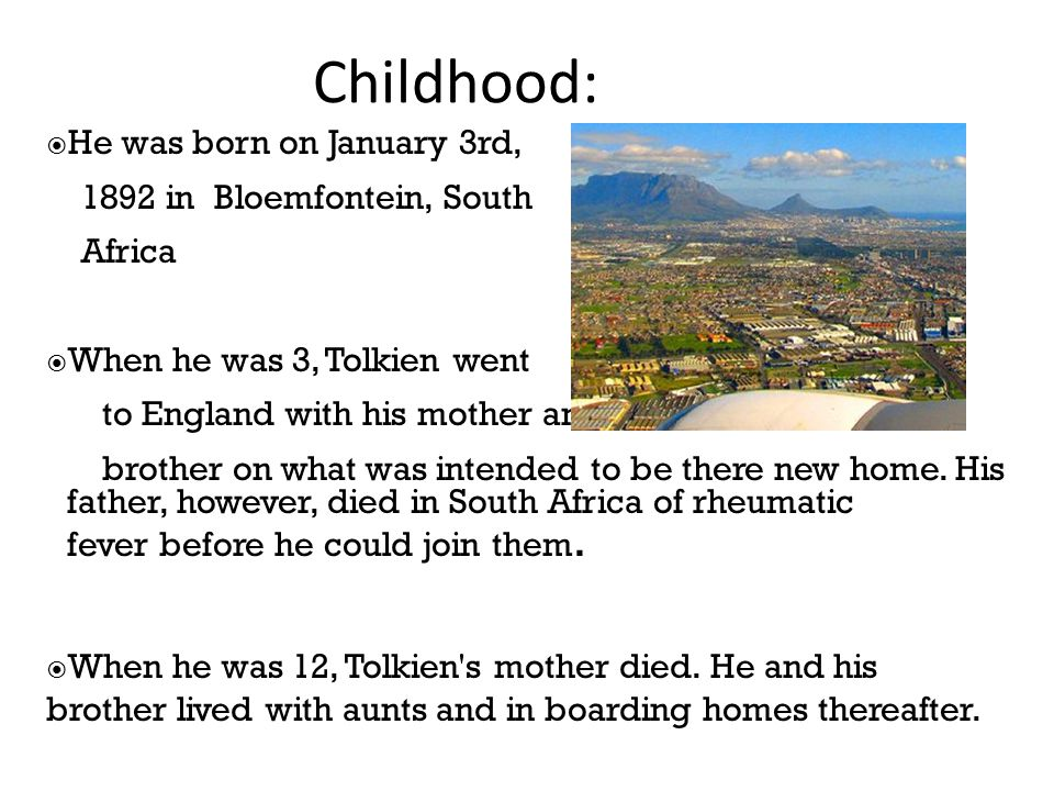 Childhood: He was born on January 3rd, 1892 in Bloemfontein, South