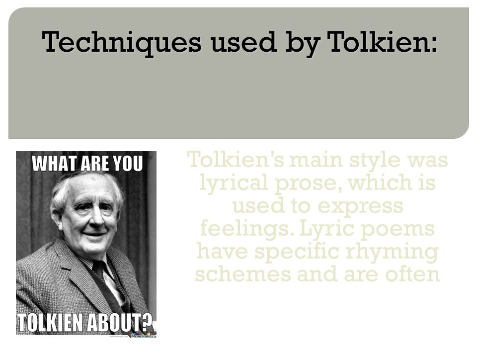 Techniques used by Tolkien: