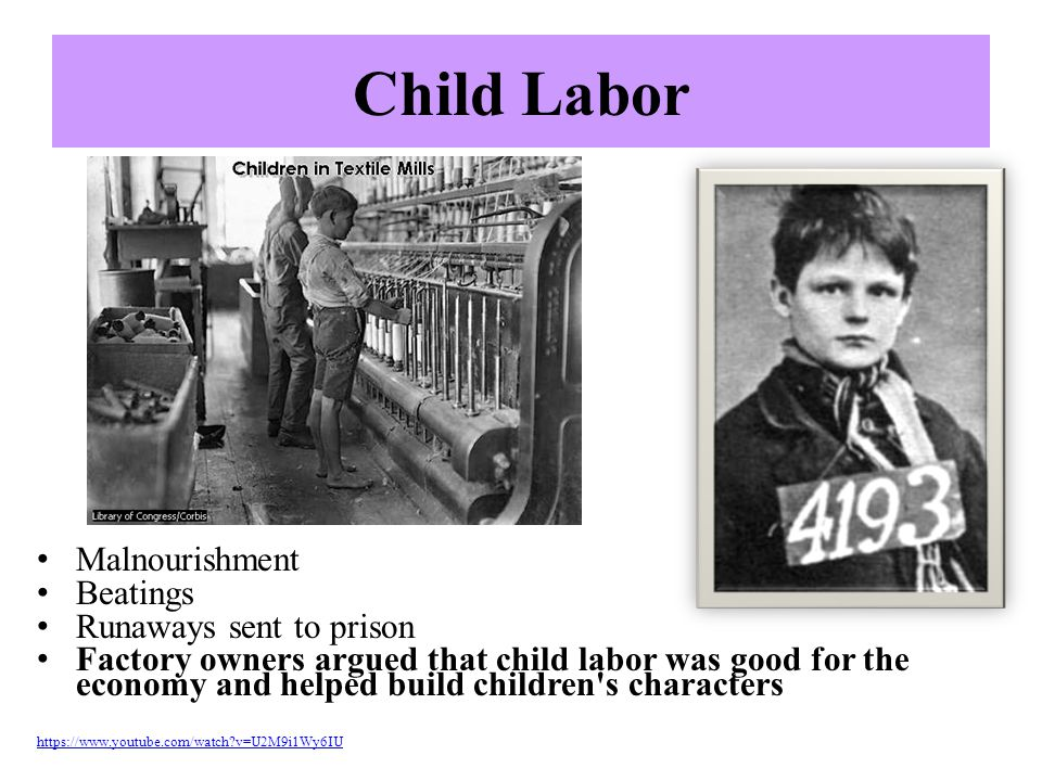 Child Labor Malnourishment Beatings Runaways sent to prison