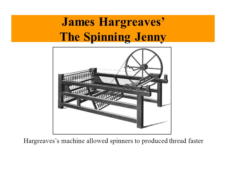 James Hargreaves' The Spinning Jenny