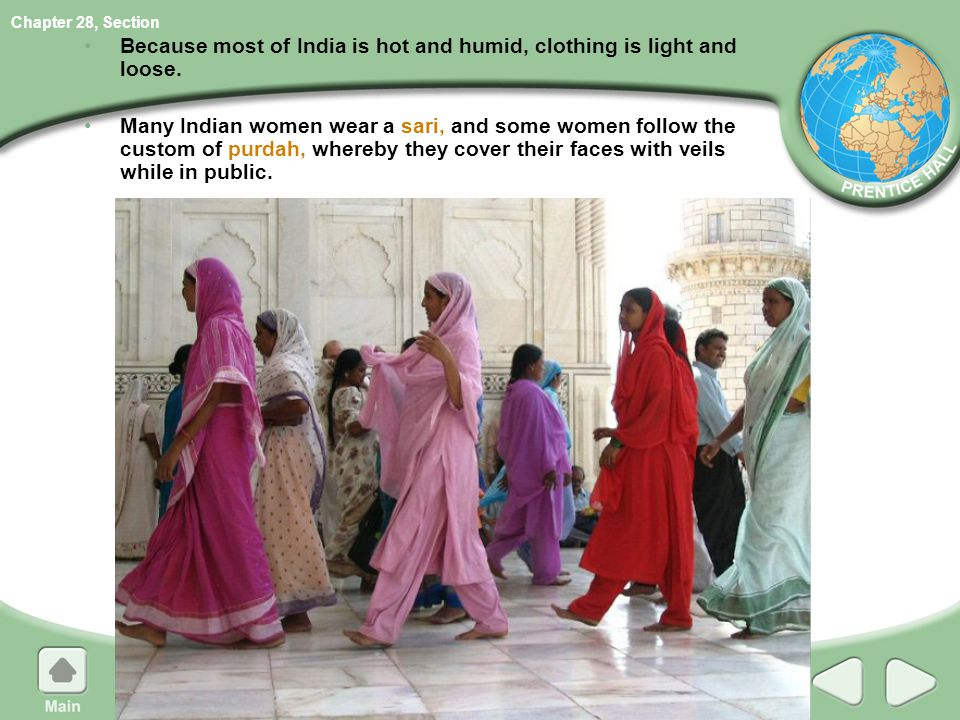 Because most of India is hot and humid, clothing is light and loose.