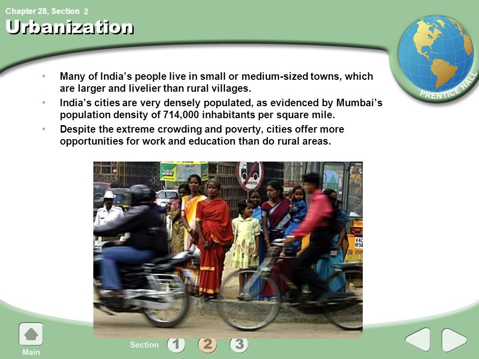 2 Urbanization. Many of India's people live in small or medium-sized towns, which are larger and livelier than rural villages.