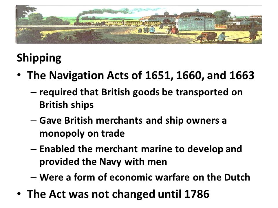 The Navigation Acts of 1651, 1660, and 1663