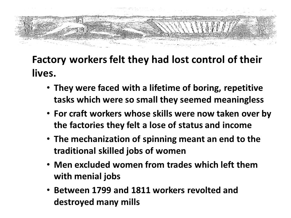 Factory workers felt they had lost control of their lives.