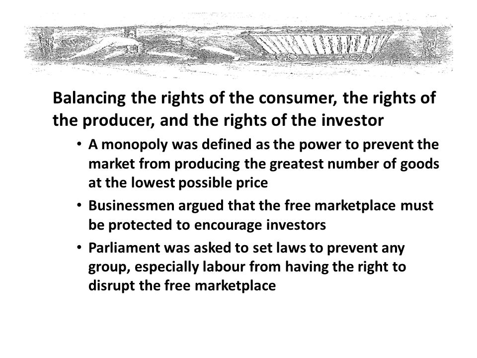 Balancing the rights of the consumer, the rights of the producer, and the rights of the investor