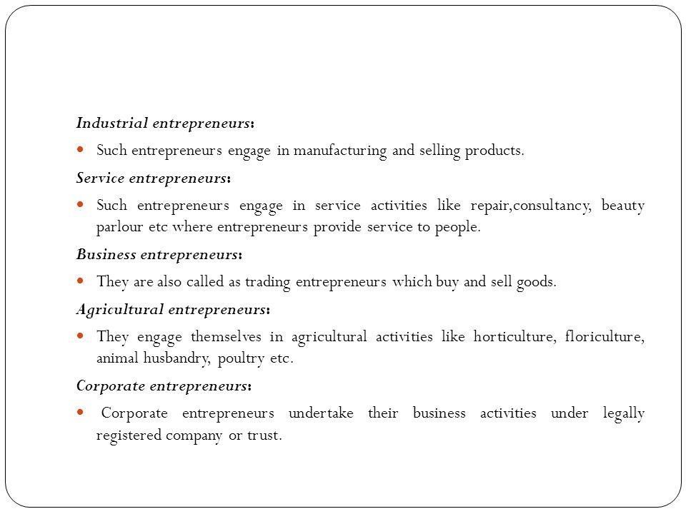 Industrial entrepreneurs: