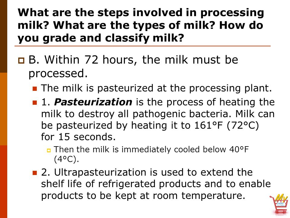 B. Within 72 hours, the milk must be processed.