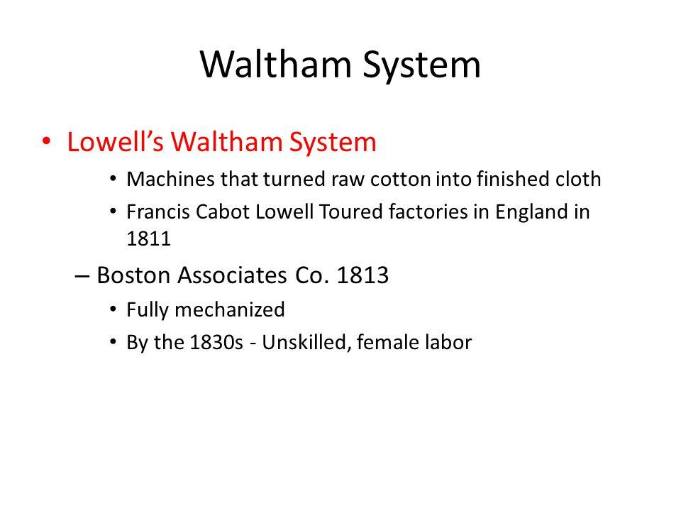 Waltham System Lowell's Waltham System Boston Associates Co. 1813