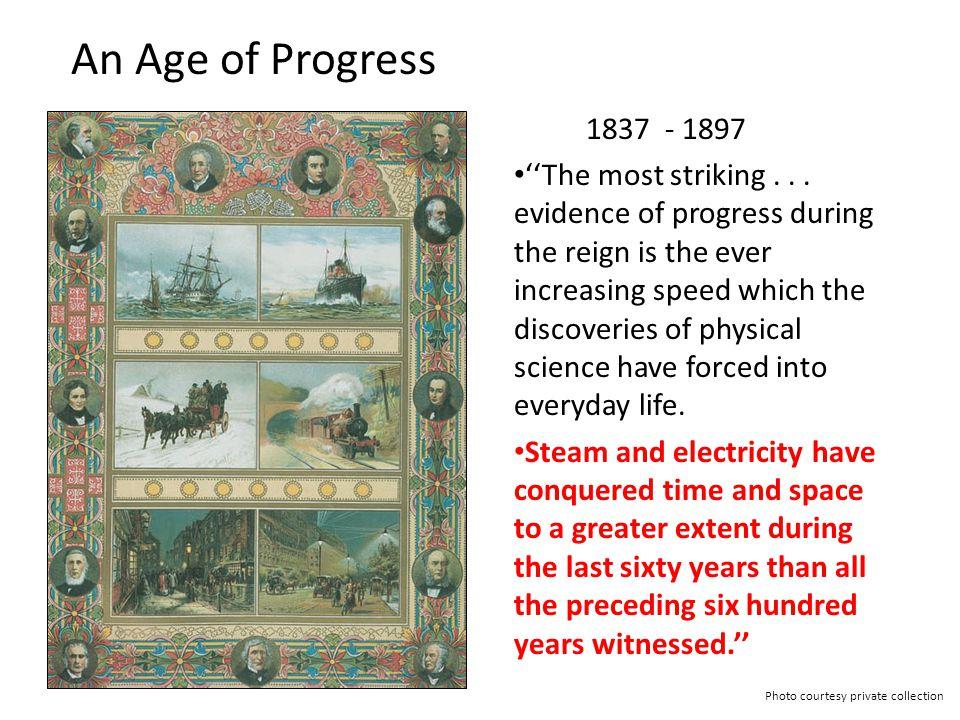 An Age of Progress 1837 - 1897.