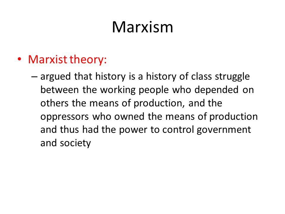 Marxism Marxist theory: