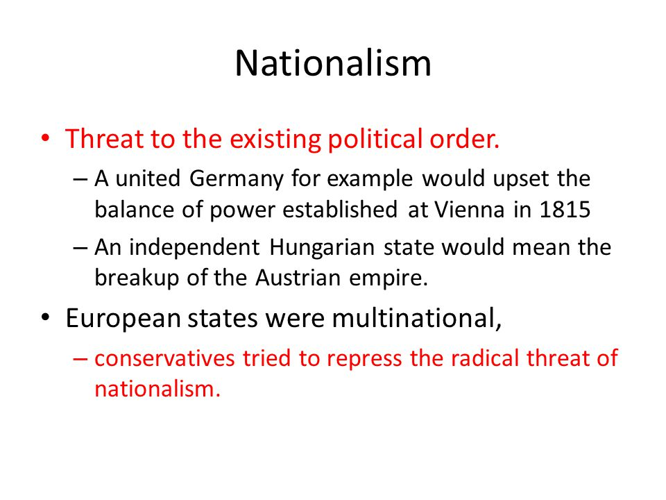 Nationalism Threat to the existing political order.