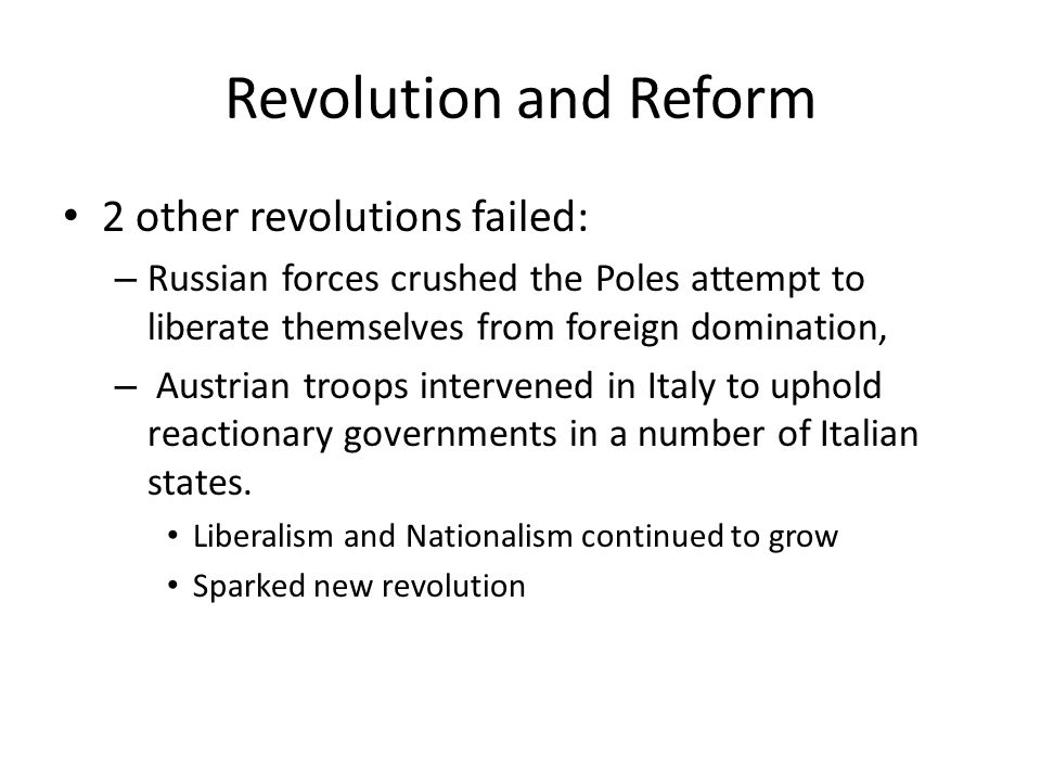 Revolution and Reform 2 other revolutions failed: