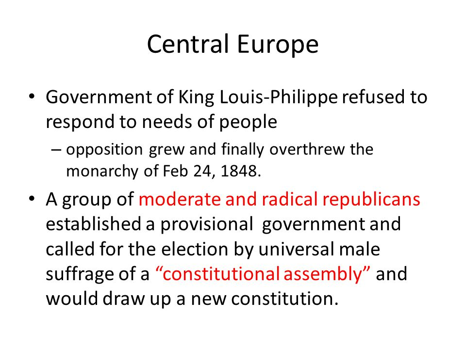 Central Europe Government of King Louis-Philippe refused to respond to needs of people.