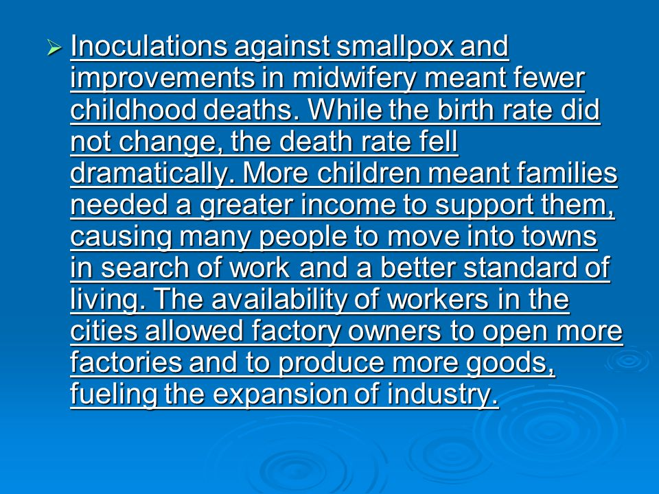 Inoculations against smallpox and improvements in midwifery meant fewer childhood deaths.