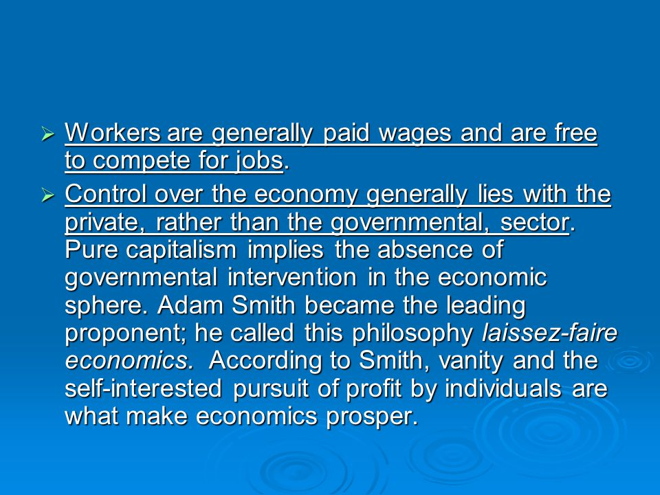 Workers are generally paid wages and are free to compete for jobs.