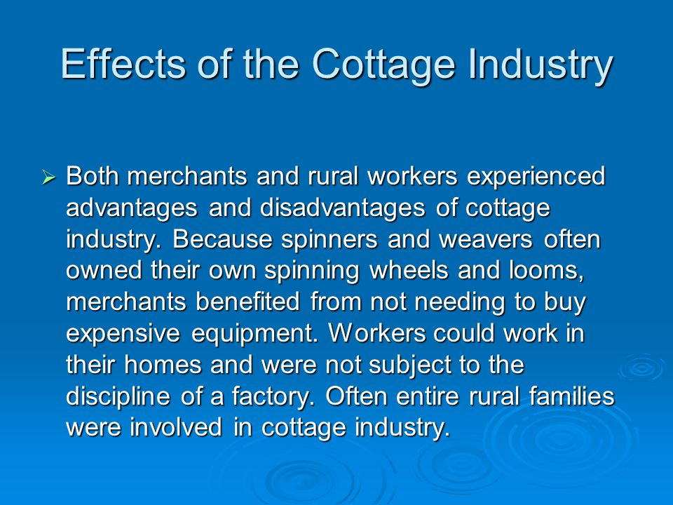 Effects of the Cottage Industry